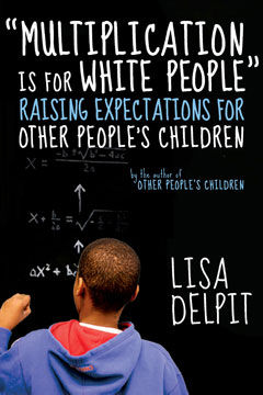 Multiplication is for White People - Raising Expectations for Other People's Children - book